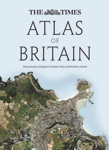 9780007345830: The Times Atlas of Britain: National Atlas of England, Scotland, Wales and Northern Ireland (The Times Atlases)