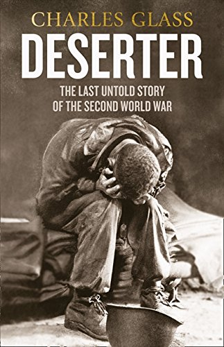 9780007345922: Deserter: The Last Untold Story of the Second World War