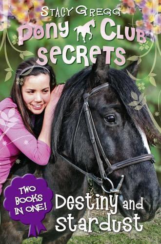 9780007346097: Destiny and Stardust 2 in 1 bindup (Pony Club Secrets)