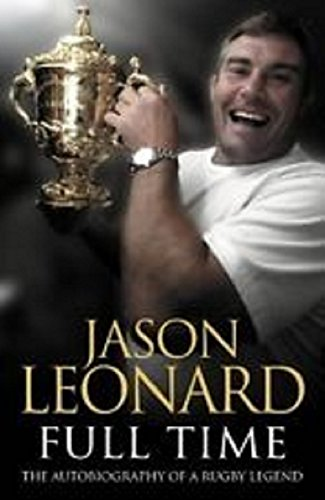 9780007346257: Jason Leonard: Full Time the Autobiography of a Rugby Legend