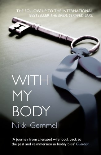 9780007346394: With My Body. Nikki Gemmell