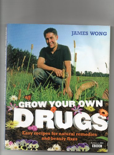 9780007347179: Grow Your Own Drugs. Easy Recipes For Natural Remedies and Beauty Fixes.
