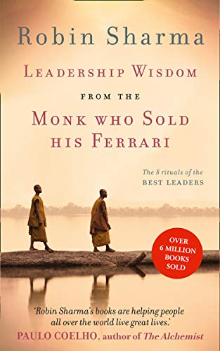 9780007348404: Leadership Wisdom from the Monk Who Sold His Ferrari: The 8 Rituals of the Best Leaders