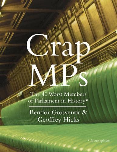 9780007348688: Crap MPs