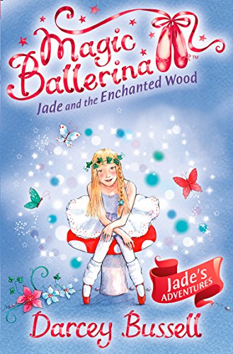 9780007348756: Jade and the Enchanted Wood (Magic Ballerina, Book 19)