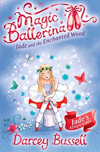 9780007348756: Jade and the Enchanted Wood (Magic Ballerina, Book 19)