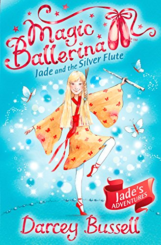 9780007348770: Jade and the Silver Flute (Magic Ballerina, Book 21)