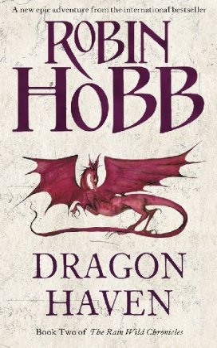 9780007349104: Dragon Haven (The Rain Wild Chronicles, No. 2)