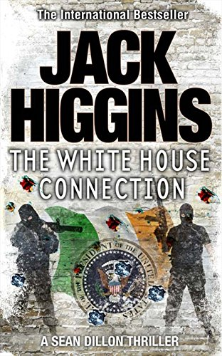 9780007349364: The White House Connection (Sean Dillon Series, Book 7)