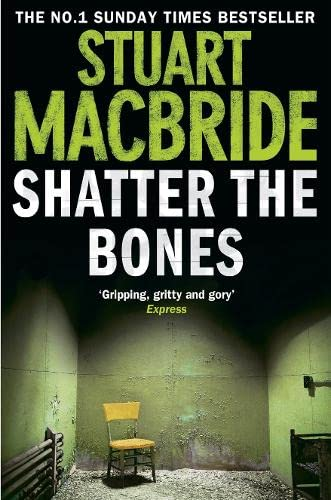 9780007349449: Shatter the Bones (Logan McRae, Book 7)
