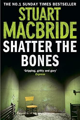 9780007349449: Shatter the Bones (Logan McRae)