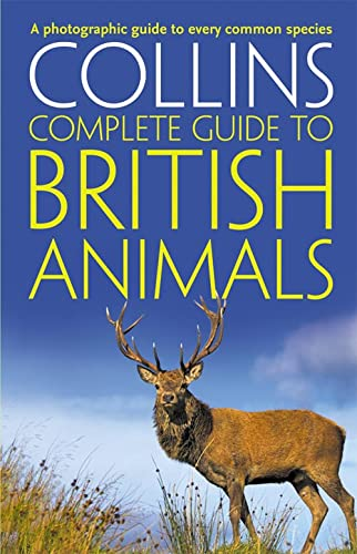 9780007349500: Collins Complete British Animals: A Photographic Guide to Every Common Species (Collins Complete Guide)