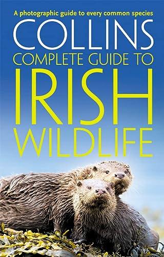9780007349517: Collins Complete Irish Wildlife (Collins Complete Guide)