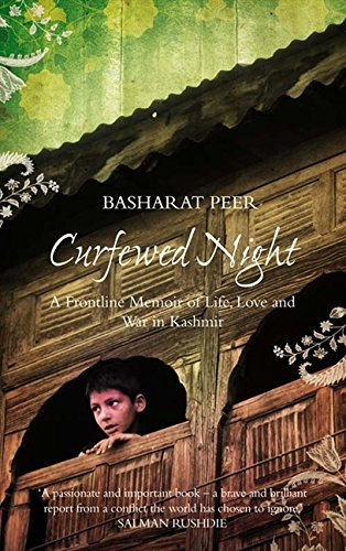 9780007350704: Curfewed Night: A Frontline Memoir of Life, Love and War in Kashmir