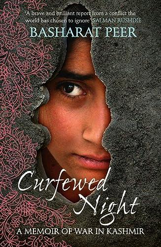 9780007350711: Curfewed Night: A Memoir of War in Kashmir