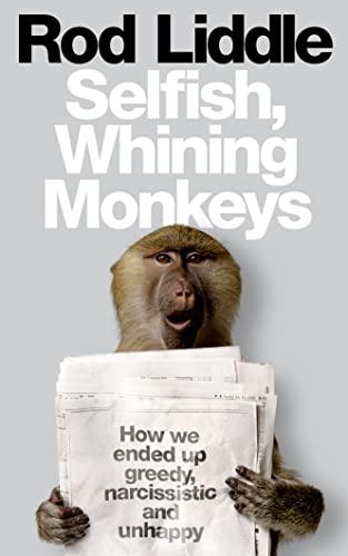 9780007351275: Selfish Whining Monkeys