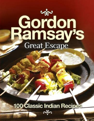 9780007353101: Gordon Ramsay's Great Escape: 100 Classic Indian Recipes