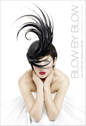 9780007353118: Blow by Blow: The Story of Isabella Blow