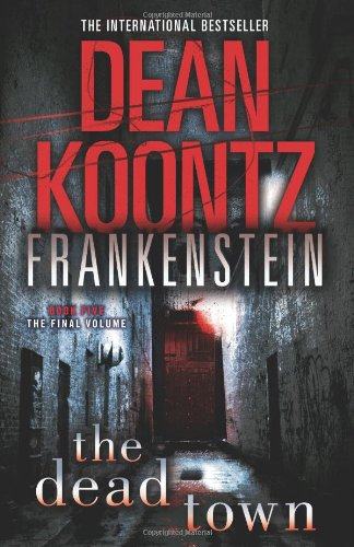 9780007354023: The Dead Town (Dean Koontz's Frankenstein, Book 5)
