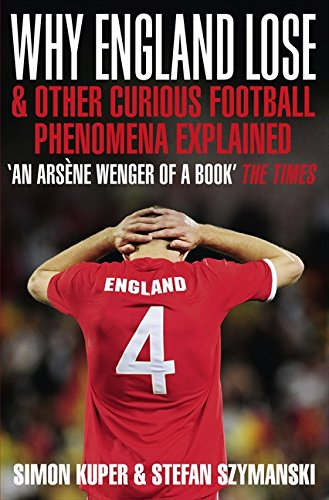9780007354085: Why England Lose: And Other Curious Phenomena Explained