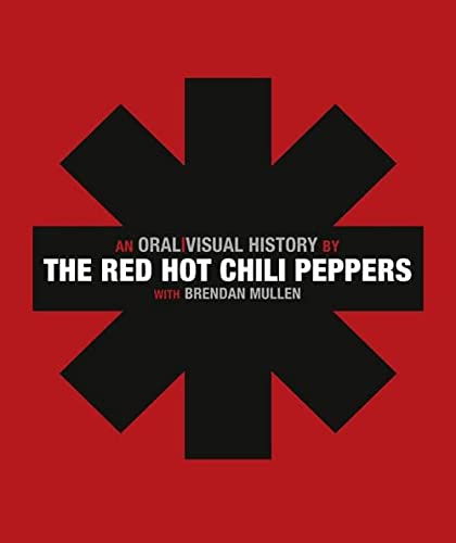 9780007354108: Red Hot Chili Peppers: An Oral/Visual History