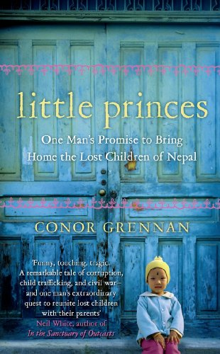 9780007354160: Little Princes: One Man's Promise to Bring Home the Lost Children of Nepal