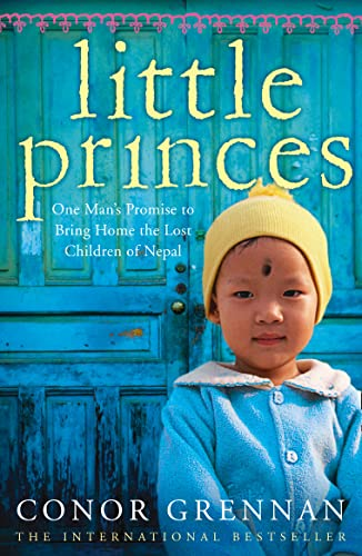 9780007354184: Little Princes: One Man's Promise to Bring Home the Lost Children of Nepal
