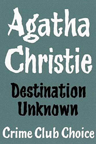 9780007354733: Destination Unknown (Agatha Christie Facsimile Edtn)