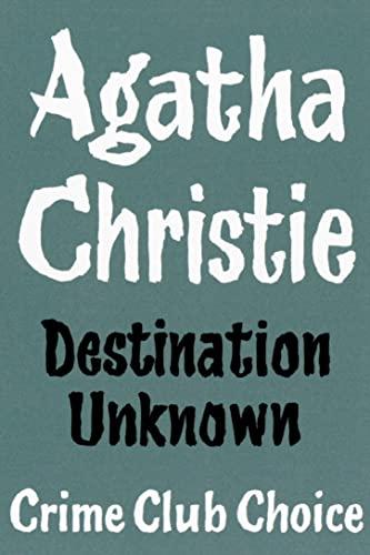 9780007354733: Destination Unknown