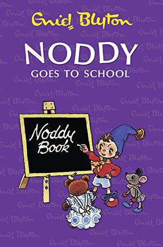 9780007355716: Noddy Goes to School
