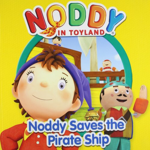 9780007355747: Noddy Saves the Pirate Ship