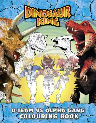 9780007355822: Dinosaur King - Dinosaur King: D-Team Vs Alpha Gang Colouring Book