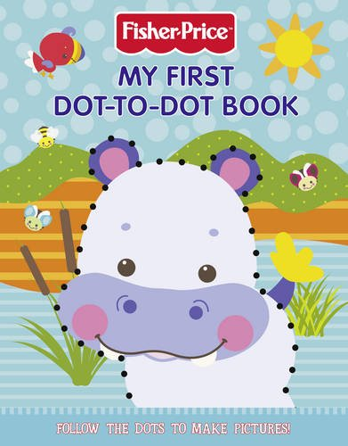 9780007355891: My First Dot to Dot Book (Fisher-Price)