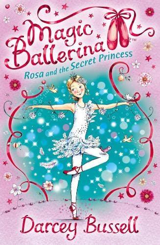 9780007356010: Rosa and the Secret Princess (Magic Ballerina)
