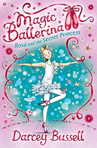 9780007356010: Magic Ballerina (7) - Rosa and the Secret Princess