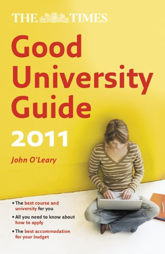 9780007356140: The Times Good University Guide 2011 (Times Good University Guides)