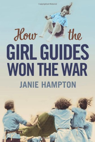 9780007356317: How the Girl Guides Won the War