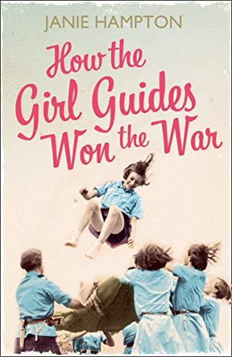 9780007356324: How the Girl Guides Won the War