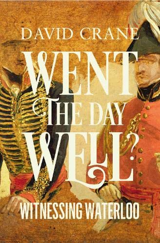 9780007358366: Went the Day Well?: Witnessing Waterloo