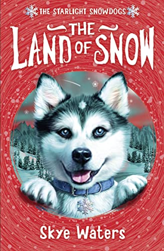 9780007359028: The Land of Snow (Starlight Snowdogs, Book 1) (The Starlight Snowdogs)