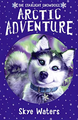 9780007359035: Arctic Adventure (Starlight Snowdogs, Book 2) (The Starlight Snowdogs)