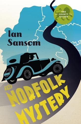 The Norfolk Mystery (The County Guides): Sansom, Ian