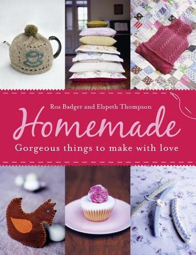 9780007360574: Homemade: Gorgeous Things to Make with Love