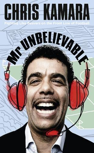 9780007360581: Mr Unbelievable: Fighting Like Beavers on the Front Line of Football