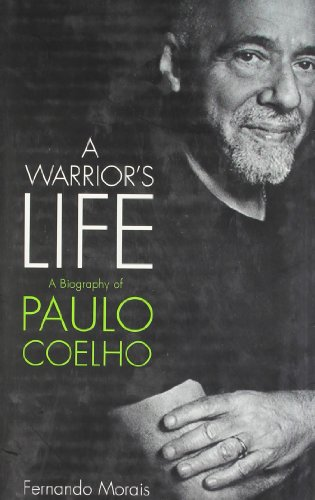 9780007360833: A Warrior's Life: A Biography of Paulo Coelho