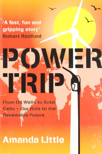 9780007360932: Power Trip: From Oil Wells to Solar Cells – Our Ride to the Renewable Future
