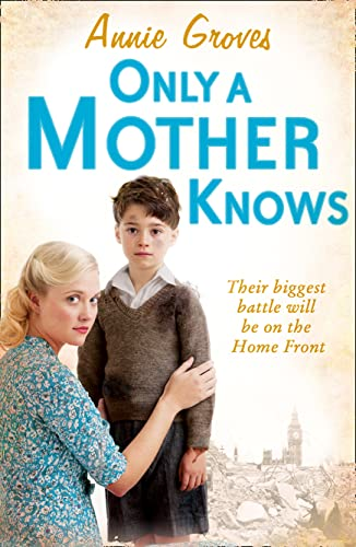 9780007361571: Only a Mother Knows. Annie Groves