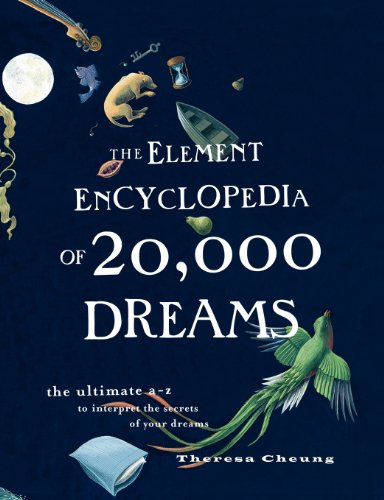 9780007361861: The Element Encyclopedia of 20,000 Dreams: The Ultimate A-Z to Interpret the Secrets of Your Dreams