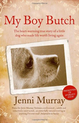 9780007362202: My Boy Butch: The Heart-Warming True Story of a Little Dog Who Made Life Worth Living Again