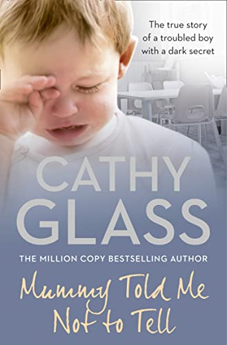 9780007362967: Mummy Told Me Not to Tell: The true story of a troubled boy with a dark secret
